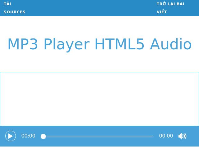 Hướng dẫn tự tạo Trình phát nhạc Online cho riêng mình - MP3 Player cực đẹp với HTML5 và CSS3