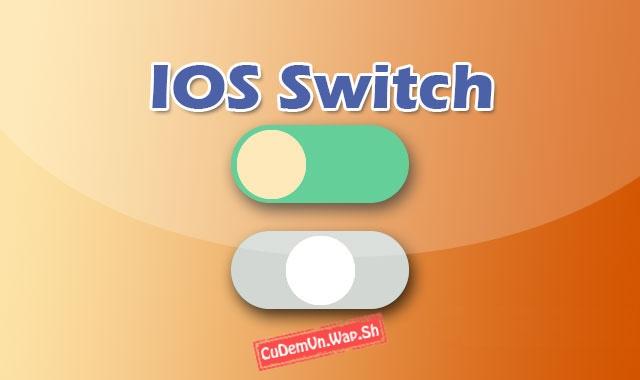 Share code nút tùy chọn bật tắt giống iOS Switch bằng jQuery